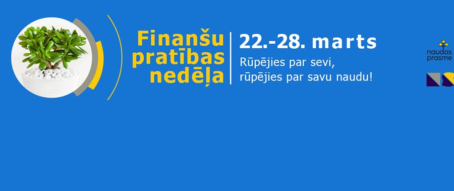 Finanšu pratības nedēļa 2021 no 22.marta līdz 28.martam.